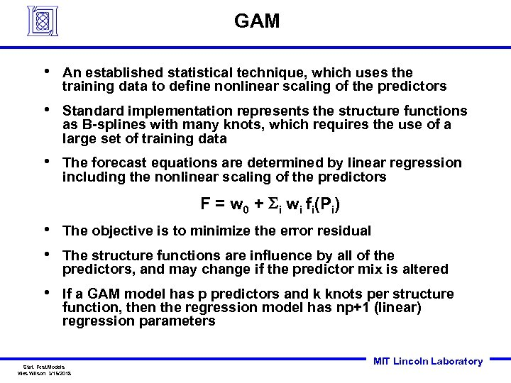 GAM • An established statistical technique, which uses the training data to define nonlinear