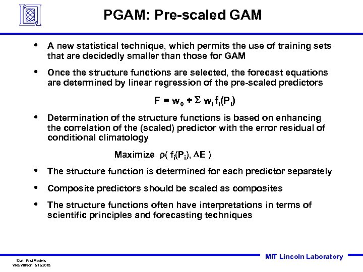 PGAM: Pre-scaled GAM • A new statistical technique, which permits the use of training