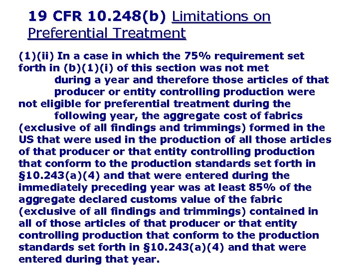 19 CFR 10. 248(b) Limitations on Preferential Treatment (1)(ii) In a case in which