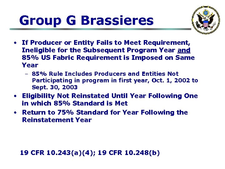 Group G Brassieres • If Producer or Entity Fails to Meet Requirement, Ineligible for