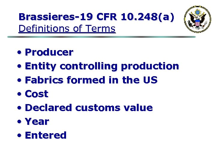 Brassieres-19 CFR 10. 248(a) Definitions of Terms • Producer • Entity controlling production •