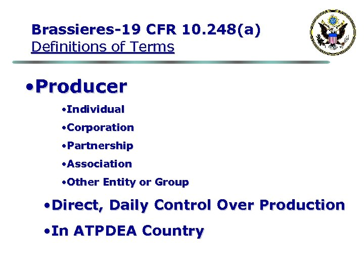 Brassieres-19 CFR 10. 248(a) Definitions of Terms • Producer • Individual • Corporation •