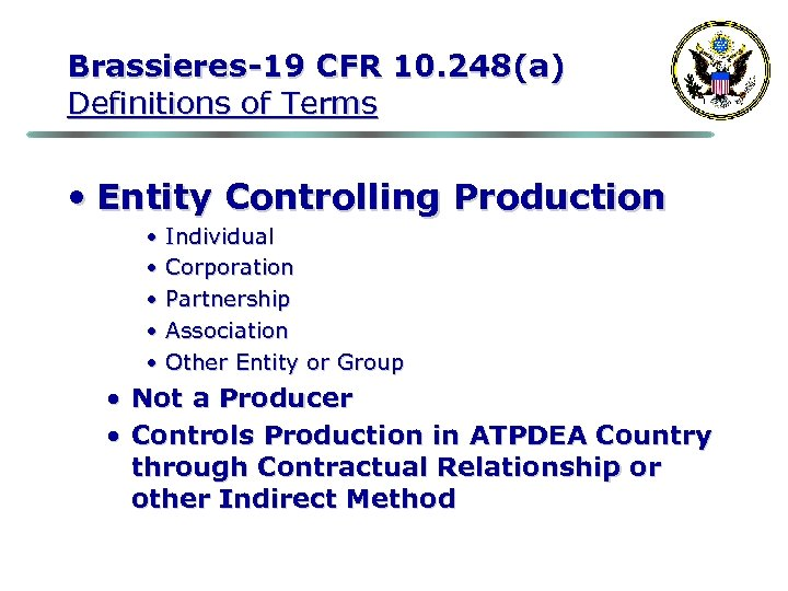 Brassieres-19 CFR 10. 248(a) Definitions of Terms • Entity Controlling Production • Individual •