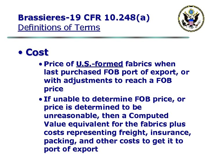 Brassieres-19 CFR 10. 248(a) Definitions of Terms • Cost • Price of U. S.