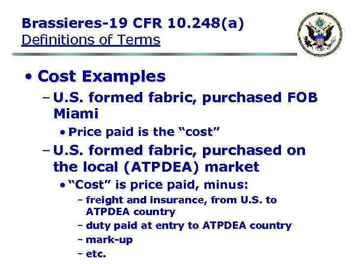 Brassieres-19 CFR 10. 248(a) Definitions of Terms • Cost Examples – U. S. formed