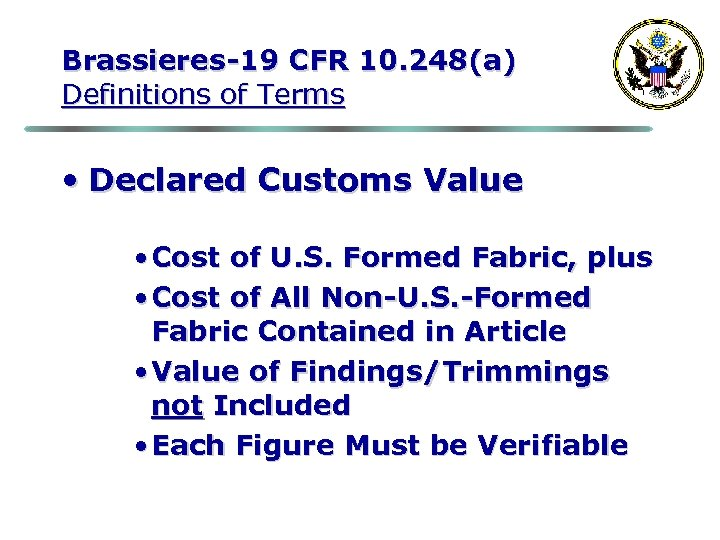 Brassieres-19 CFR 10. 248(a) Definitions of Terms • Declared Customs Value • Cost of