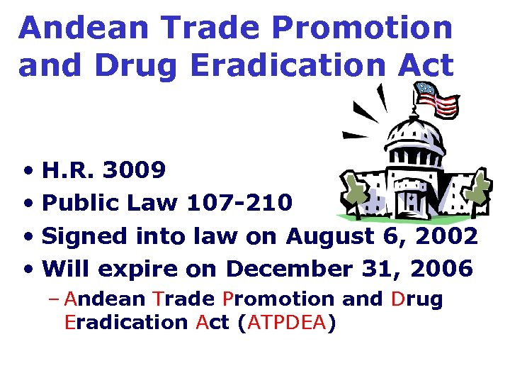 Andean Trade Promotion and Drug Eradication Act • H. R. 3009 • Public Law