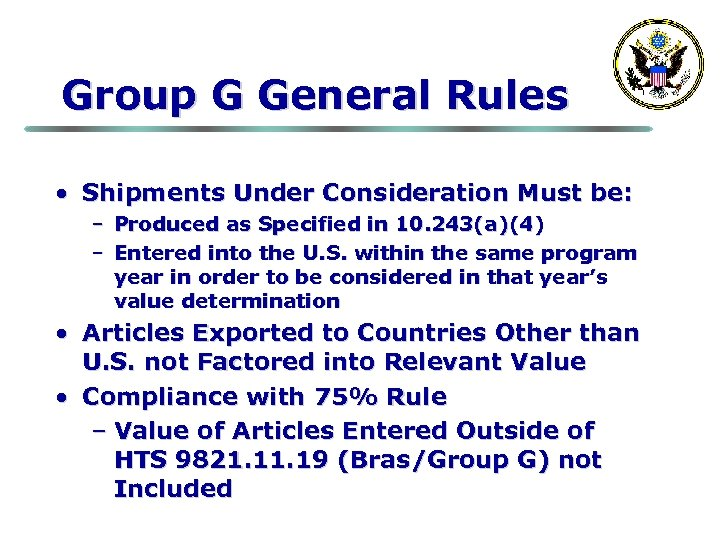 Group G General Rules • Shipments Under Consideration Must be: – Produced as Specified