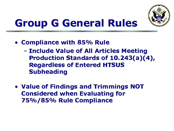 Group G General Rules • Compliance with 85% Rule – Include Value of All