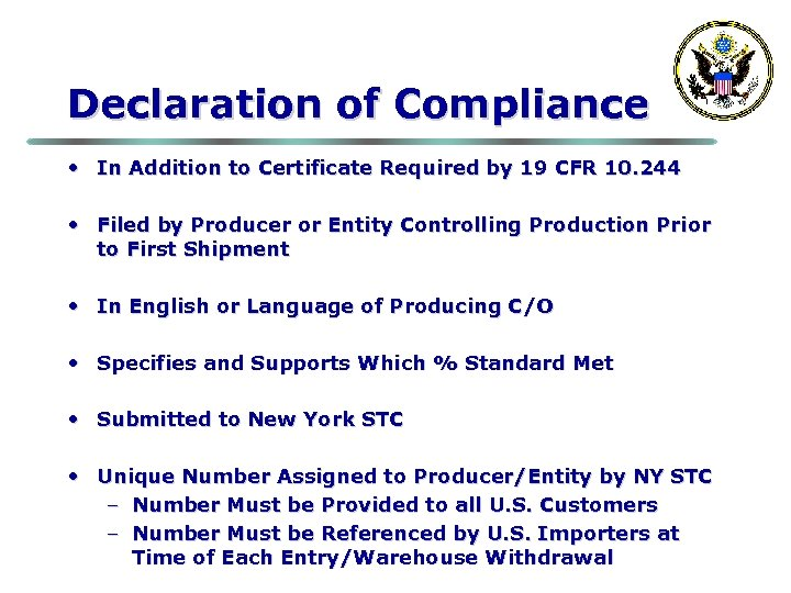 Declaration of Compliance • In Addition to Certificate Required by 19 CFR 10. 244