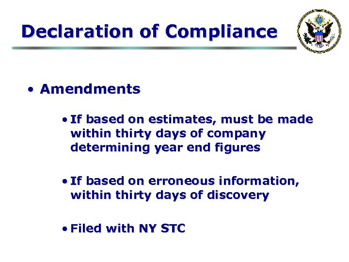 Declaration of Compliance • Amendments • If based on estimates, must be made within