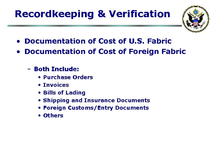 Recordkeeping & Verification • Documentation of Cost of U. S. Fabric • Documentation of