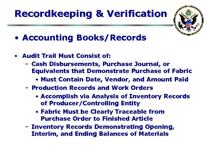 Recordkeeping & Verification • Accounting Books/Records • Audit Trail Must Consist of: – Cash