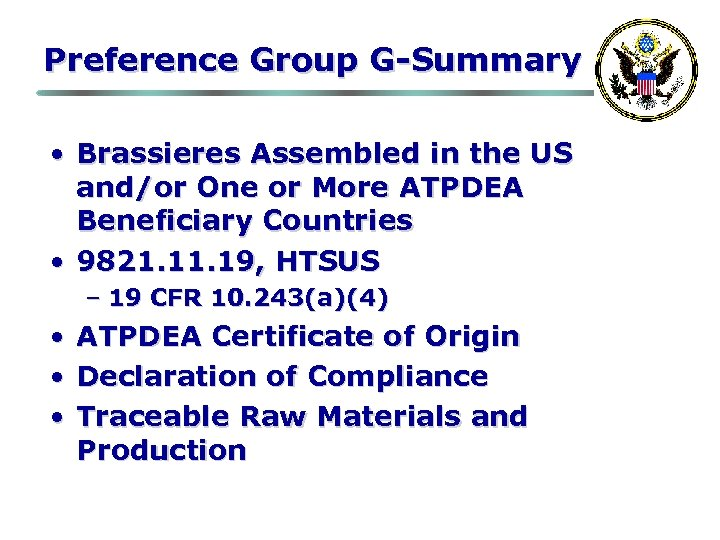 Preference Group G-Summary • Brassieres Assembled in the US and/or One or More ATPDEA