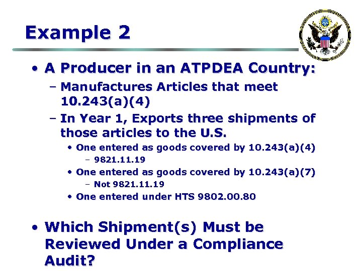 Example 2 • A Producer in an ATPDEA Country: – Manufactures Articles that meet