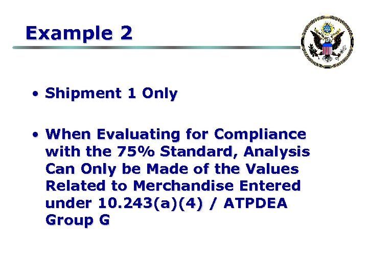 Example 2 • Shipment 1 Only • When Evaluating for Compliance with the 75%