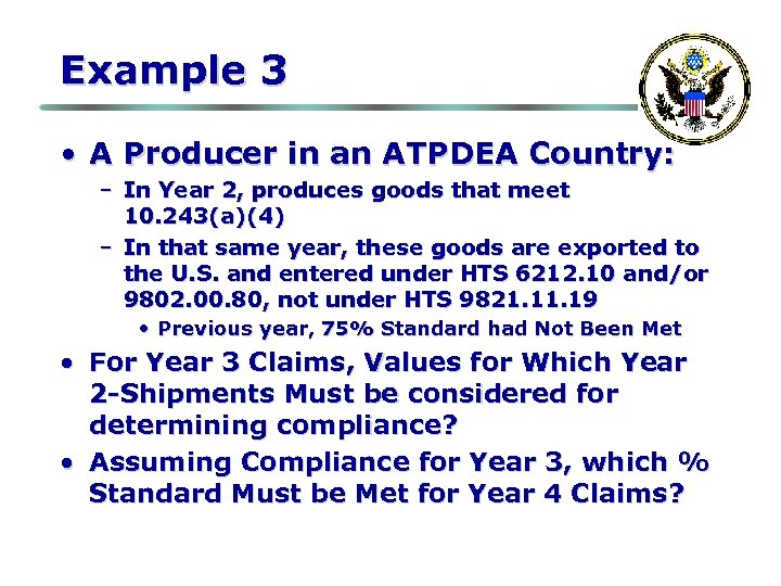 Example 3 • A Producer in an ATPDEA Country: – In Year 2, produces