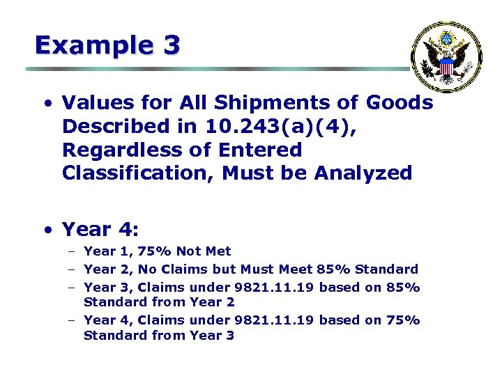 Example 3 • Values for All Shipments of Goods Described in 10. 243(a)(4), Regardless