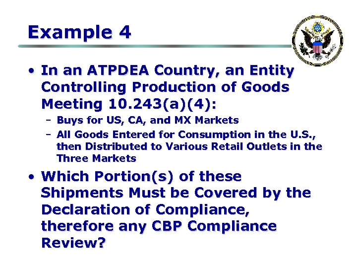 Example 4 • In an ATPDEA Country, an Entity Controlling Production of Goods Meeting
