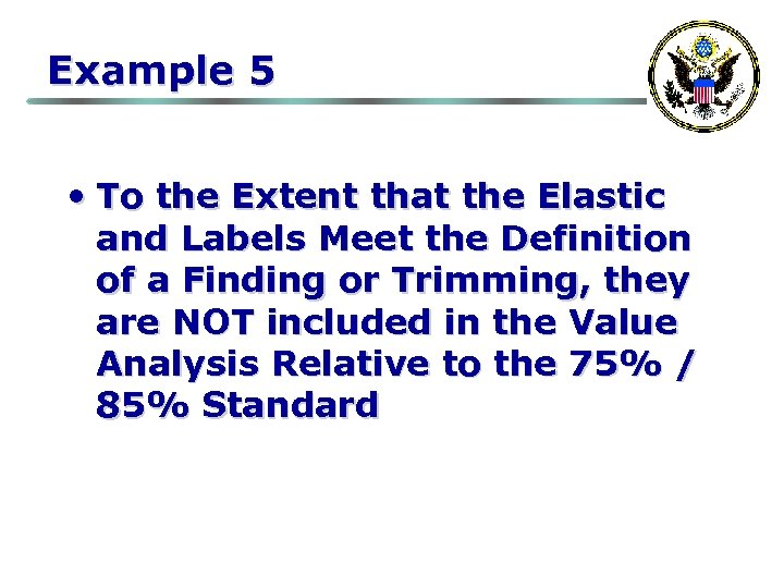 Example 5 • To the Extent that the Elastic and Labels Meet the Definition