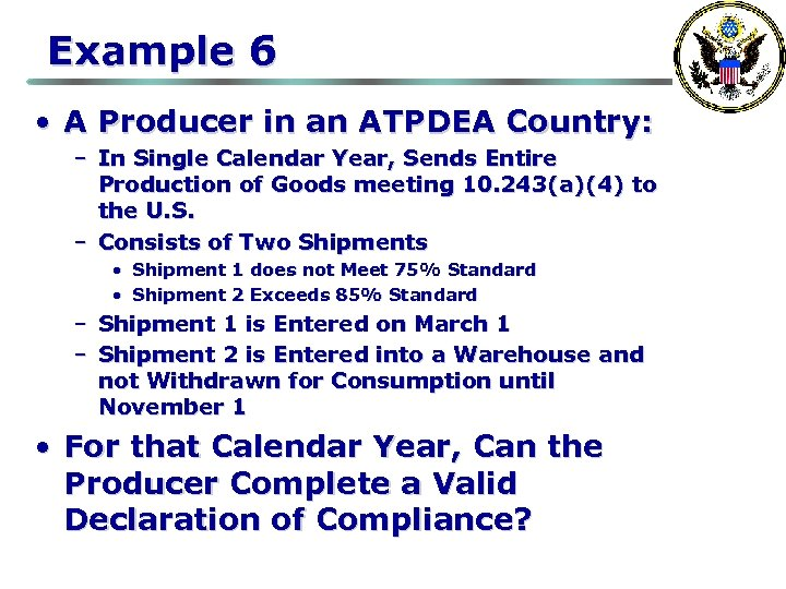 Example 6 • A Producer in an ATPDEA Country: – In Single Calendar Year,