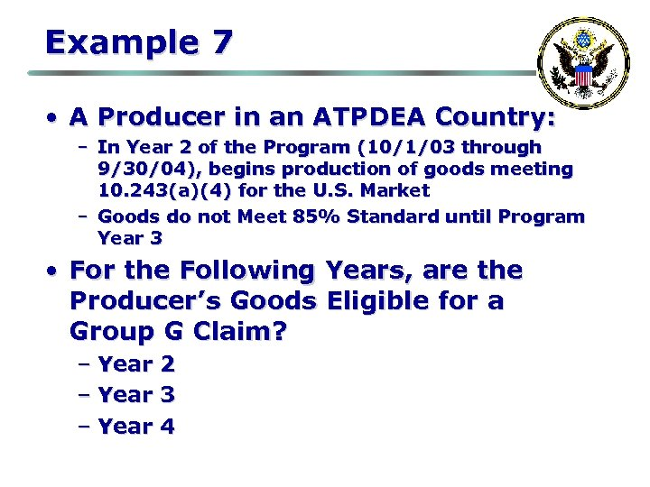 Example 7 • A Producer in an ATPDEA Country: – In Year 2 of