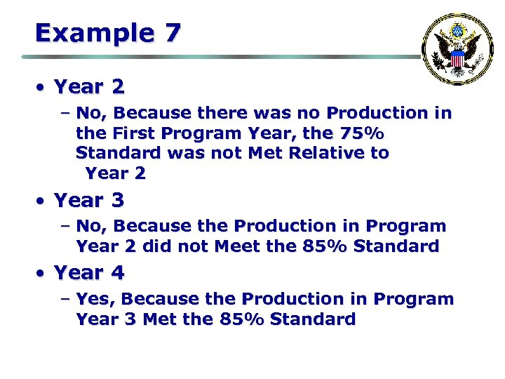 Example 7 • Year 2 – No, Because there was no Production in the