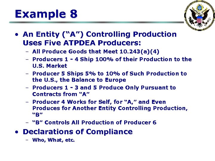 """Example 8 • An Entity (""""A"""") Controlling Production Uses Five ATPDEA Producers: – All"""