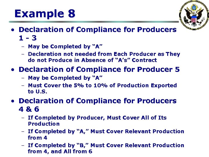Example 8 • Declaration of Compliance for Producers 1 -3 – May be Completed