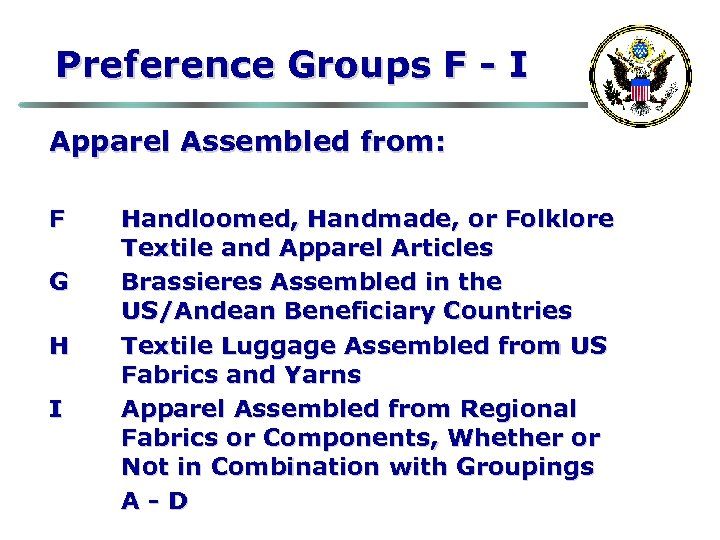 Preference Groups F - I Apparel Assembled from: F G H I Handloomed, Handmade,
