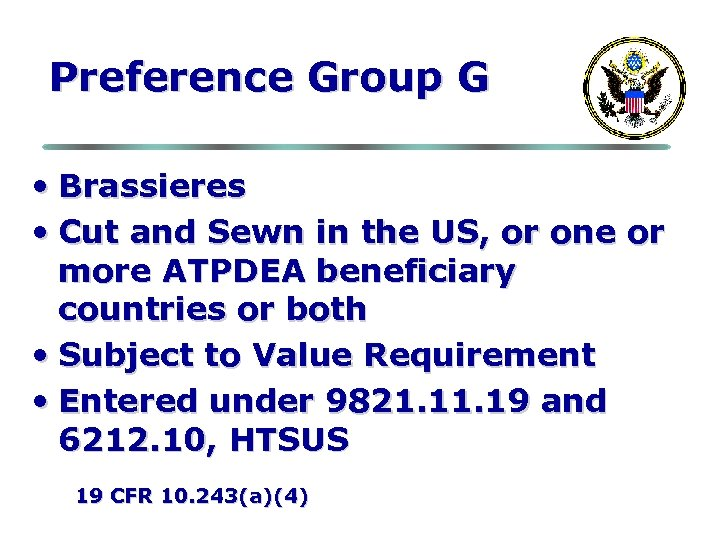 Preference Group G • Brassieres • Cut and Sewn in the US, or one