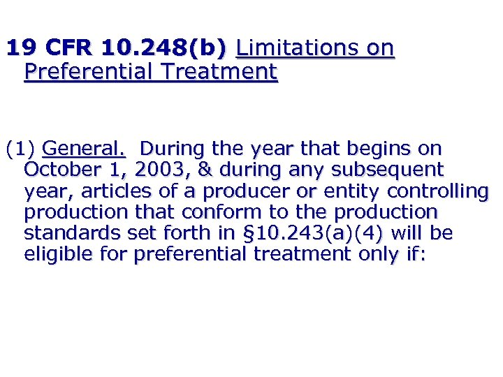 19 CFR 10. 248(b) Limitations on Preferential Treatment (1) General. During the year that