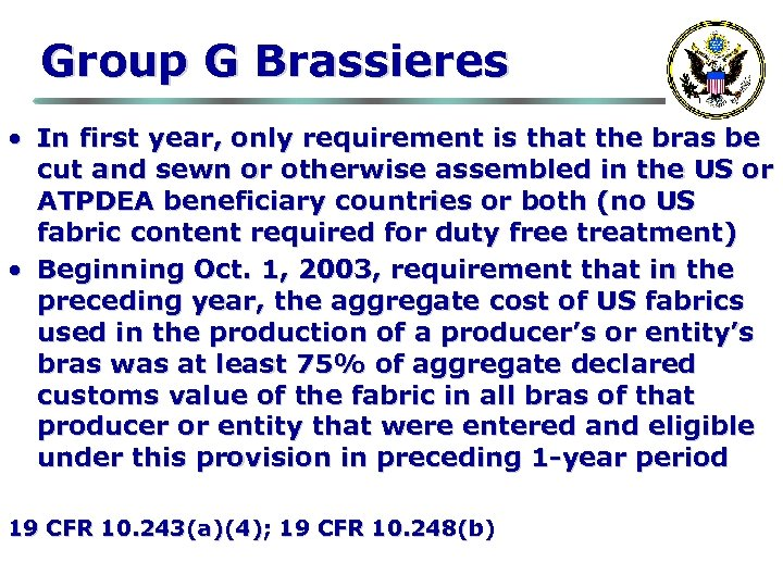 Group G Brassieres • In first year, only requirement is that the bras be