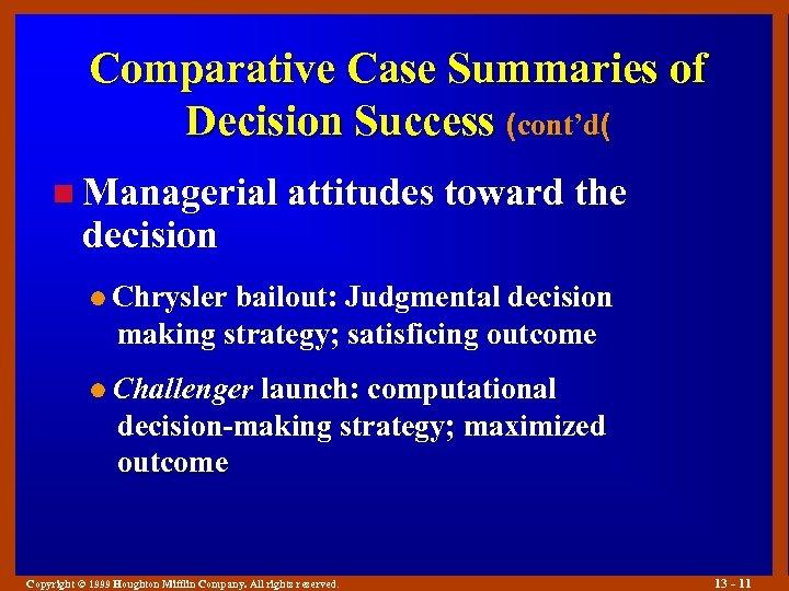 Comparative Case Summaries of Decision Success (cont'd( n Managerial attitudes toward the decision l