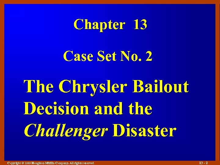 Chapter 13 Case Set No. 2 The Chrysler Bailout Decision and the Challenger Disaster