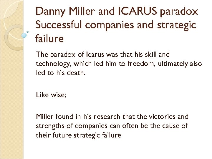 Danny Miller and ICARUS paradox Successful companies and strategic failure The paradox of Icarus