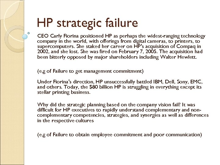 HP strategic failure CEO Carly Fiorina positioned HP as perhaps the widest-ranging technology company