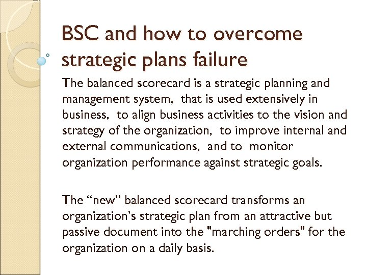 BSC and how to overcome strategic plans failure The balanced scorecard is a strategic