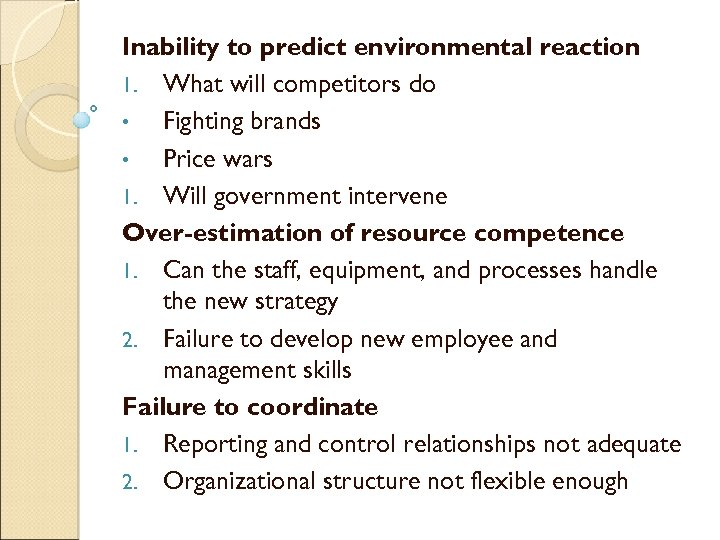 Inability to predict environmental reaction 1. What will competitors do • Fighting brands •