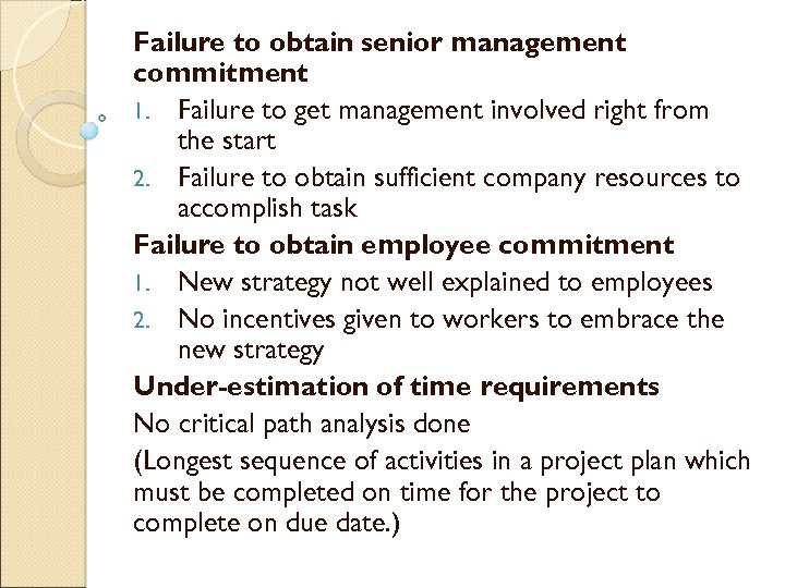 Failure to obtain senior management commitment 1. Failure to get management involved right from