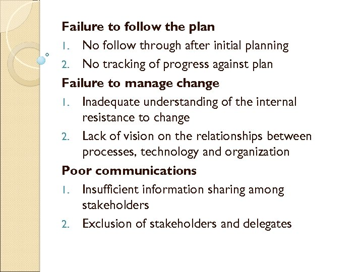 Failure to follow the plan 1. No follow through after initial planning 2. No