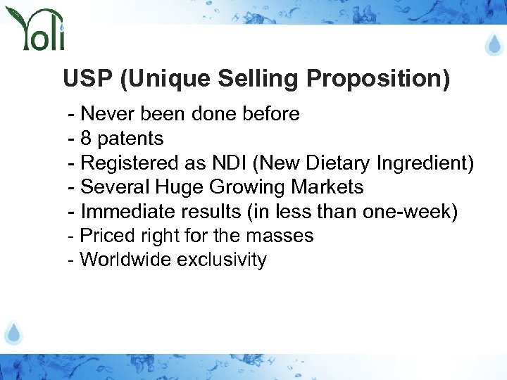 USP (Unique Selling Proposition) - Never been done before - 8 patents - Registered