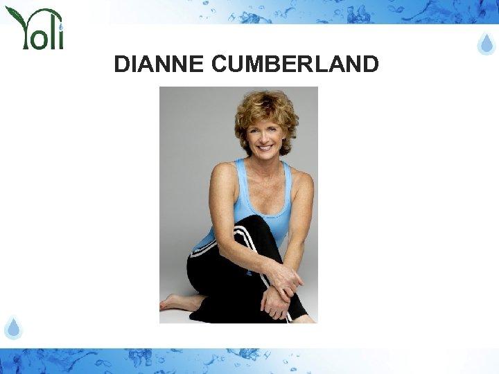 DIANNE CUMBERLAND