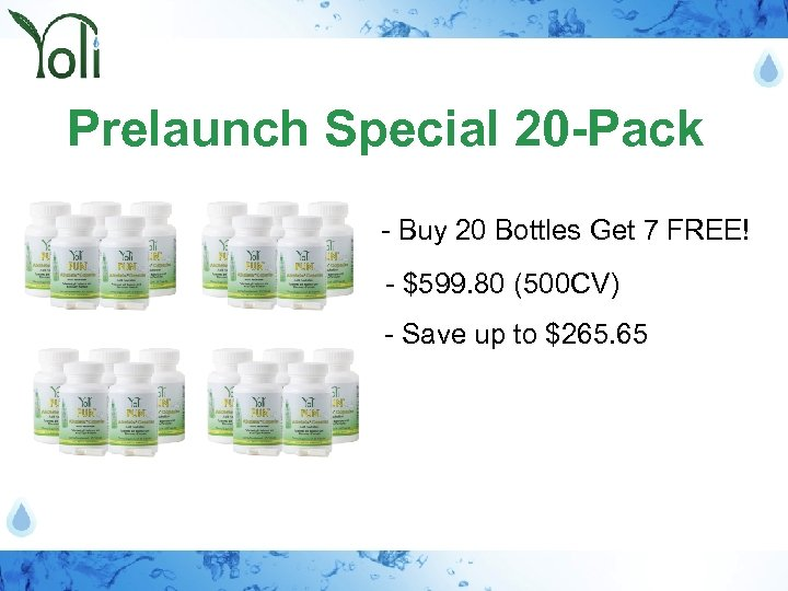 Prelaunch Special 20 -Pack - Buy 20 Bottles Get 7 FREE! - $599. 80