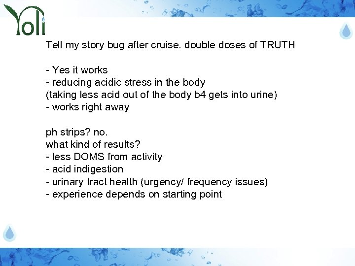 Tell my story bug after cruise. double doses of TRUTH - Yes it works