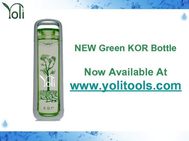 NEW Green KOR Bottle Now Available At www. yolitools. com