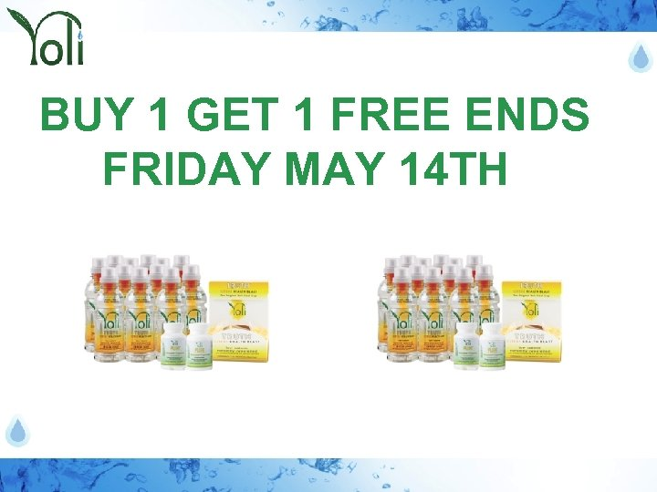 BUY 1 GET 1 FREE ENDS FRIDAY MAY 14 TH