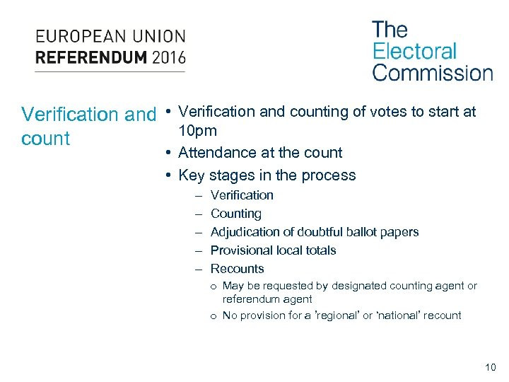 Verification and • count Verification and counting of votes to start at 10 pm
