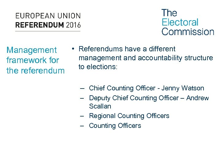 • Referendums have a different Management management and accountability structure framework for to