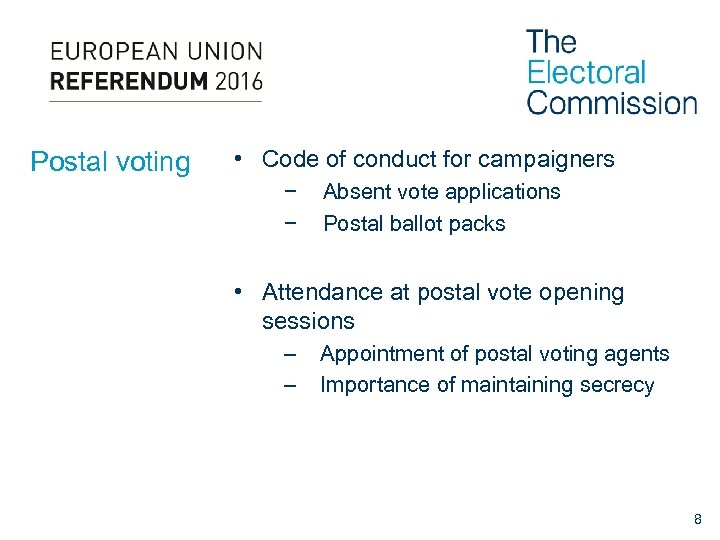 Postal voting • Code of conduct for campaigners − − Absent vote applications Postal